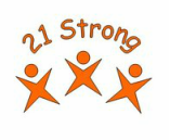 21 Strong<br />Through the acceptance and respect of all individuals, we allow everyone to thrive and their gifts to shine. ~21 Strong